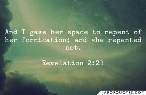 90107-and-i-gave-her-space-to-repent-of-her-fornication-and-she-repented-not